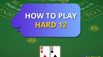 How To Play A Hard 12 In Blackjack