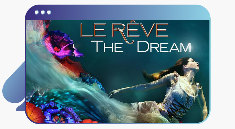 Le Reve the dream show