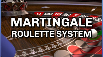 Martingale Roulette System – The Complete Guide