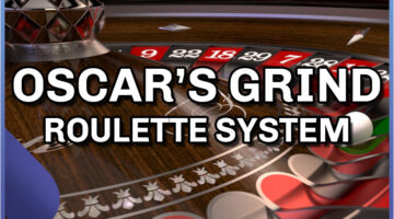 Oscar's Grind Roulette System – The Complete Guide